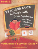 Teaching Math to People with Down Syndrome and Other Hands on Learners  Advanced survival skills
