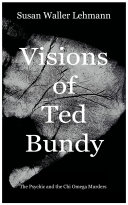 Visions of Ted Bundy