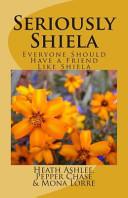 Seriously Shiela