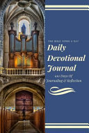 Daily Devotional Journal One Bible Verse A Day 100 Days Of Bible Journaling And Reflection Beautiful Pipe Organ Book PDF