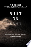 Built on Sand - the Science of Granular Materials