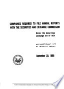 Directory of Companies Required to File Annual Reports with the Securities and Exchange Commission Under the Securites Exchange Act of 1934, Alphabetically and by Industry Groups