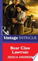 Bear Claw Lawman Mills Boon Intrigue Bear Claw Creek Crime Lab Book 10