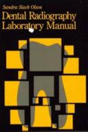 Dental Radiography Laboratory Manual