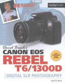David Busch S Canon Eos Rebel T6 1300d Guide To Digital Slr Photography