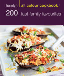 Hamlyn All Colour Cookery  200 Fast Family Favourites