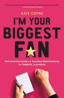I m Your Biggest Fan