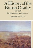 A History of the British Cavalry  1899   1913