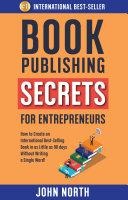 BOOK PUBLISHING SECRETS FOR ENTREPRENEURS
