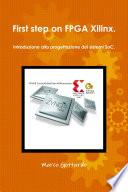 First step on FPGA Xilinx. Introduzione alla progettazione dei sistemi SoC.