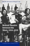 British Theatre Between the Wars  1918 1939