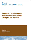Enhanced Characterization and Representation of Flow Through Karst Aquifers