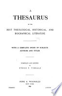 A Thesaurus Of The Best Theological Historical And Biographical Literature