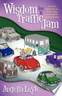 Wisdom in a Traffic Jam Book