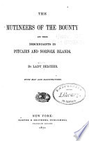 The Mutineers of the Bounty and Their Descendants in Pitcairn and Norfolk Islands