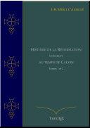 Pdf Histoire de la Réformation en Europe au temps de Calvin, Tomes 1 et 2 Telecharger