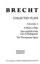 Collected Plays: A man's man. Rise and fall of the city of Mahagonny. The threepenny opera