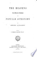 The Heavens An Illustrated Handbook Of Popular Astronomy Translated From The French By Mrs Lockyer Edited By J N Lockyer Etc