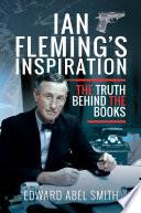 Ian Fleming s Inspiration