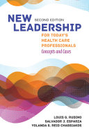 New Leadership for Today s Health Care Professionals