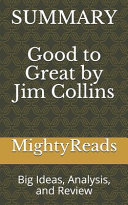 Summary of Good to Great by Jim Collins Book