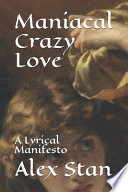 Maniacal Crazy Love