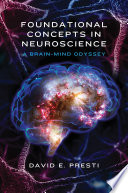 Foundational Concepts In Neuroscience A Brain Mind Odyssey Norton Series On Interpersonal Neurobiology