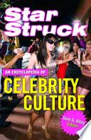 Star Struck An Encyclopedia Of Celebrity Culture