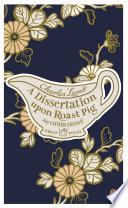 A Dissertation Upon Roast Pig & Other Essays