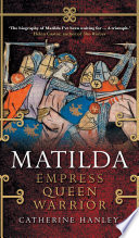link to Matilda : empress, queen, warrior in the TCC library catalog