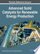 Advanced Solid Catalysts for Renewable Energy Production Book