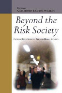Beyond The Risk Society  Critical Reflections On Risk And Human Security