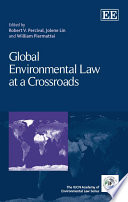 Global Environmental Law at a Crossroads Book
