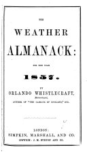 The Weather almanack, by O. Whistlecraft. [1st]-8th year