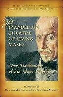 Pirandello s Theatre of Living Masks