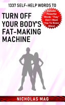 1337 Self-help Words to Turn off Your Body's Fat-making Machine