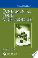 """Fundamental Food Microbiology, Third Edition"" by Bibek Ray"
