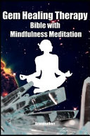 Gem Healing Therapy Bible with Mindfulness Meditation