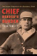 Chief Bender's Burden [Pdf/ePub] eBook