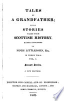 Tales Of A Grandfather Being Stories Taken From Scottish History