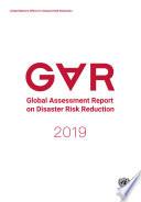 Global Assessment Report on Disaster Risk Reduction 2019