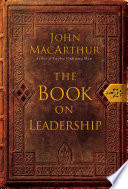 """The Book on Leadership"" by John F. MacArthur"