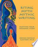 Riting Myth  Mythic Writing