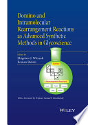 Domino and Intramolecular Rearrangement Reactions as Advanced Synthetic Methods in Glycoscience Book