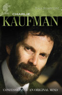 Charlie Kaufman  Confessions of an Original Mind
