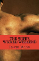 The Wife's Wicked Weekend