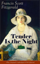Tender Is the Night (The Original Unabridged 1934 Edition)