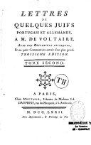 Lettres de quelques Juifs Portugais et Allemands a M. de Voltaire. Avec des Réflexions critiques, Et un petit Commentaire extrait d'un plus grand