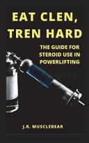 Eat Clen, Tren Hard