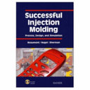 Successful Injection Molding